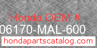 Honda 06170-MAL-600 genuine part number image