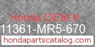 Honda 11361-MR5-670 genuine part number image