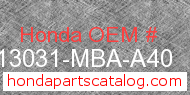 Honda 13031-MBA-A40 genuine part number image