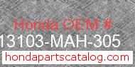 Honda 13103-MAH-305 genuine part number image