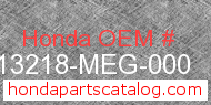 Honda 13218-MEG-000 genuine part number image