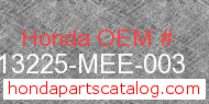Honda 13225-MEE-003 genuine part number image