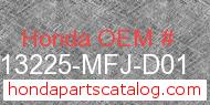 Honda 13225-MFJ-D01 genuine part number image