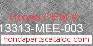 Honda 13313-MEE-003 genuine part number image