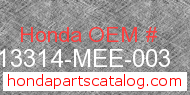Honda 13314-MEE-003 genuine part number image
