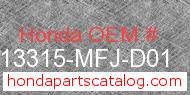 Honda 13315-MFJ-D01 genuine part number image
