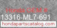 Honda 13316-ML7-691 genuine part number image