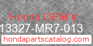 Honda 13327-MR7-013 genuine part number image