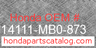 Honda 14111-MB0-873 genuine part number image