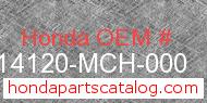 Honda 14120-MCH-000 genuine part number image