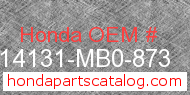 Honda 14131-MB0-873 genuine part number image