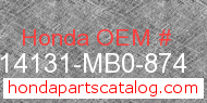 Honda 14131-MB0-874 genuine part number image