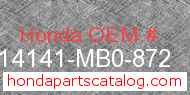 Honda 14141-MB0-872 genuine part number image