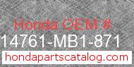 Honda 14761-MB1-871 genuine part number image
