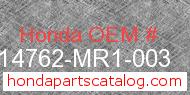Honda 14762-MR1-003 genuine part number image