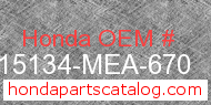 Honda 15134-MEA-670 genuine part number image