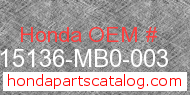 Honda 15136-MB0-003 genuine part number image