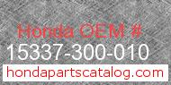 Honda 15337-300-010 genuine part number image