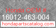 Honda 16012-463-004 genuine part number image