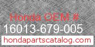 Honda 16013-679-005 genuine part number image