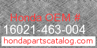 Honda 16021-463-004 genuine part number image