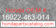 Honda 16022-463-014 genuine part number image