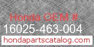 Honda 16025-463-004 genuine part number image