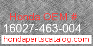Honda 16027-463-004 genuine part number image
