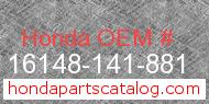 Honda 16148-141-881 genuine part number image