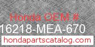 Honda 16218-MEA-670 genuine part number image