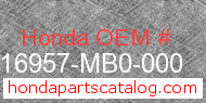 Honda 16957-MB0-000 genuine part number image