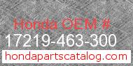 Honda 17219-463-300 genuine part number image