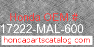 Honda 17222-MAL-600 genuine part number image