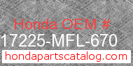Honda 17225-MFL-670 genuine part number image