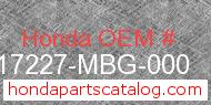 Honda 17227-MBG-000 genuine part number image