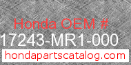 Honda 17243-MR1-000 genuine part number image