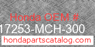 Honda 17253-MCH-300 genuine part number image