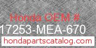 Honda 17253-MEA-670 genuine part number image