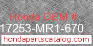 Honda 17253-MR1-670 genuine part number image