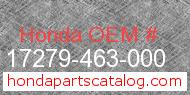 Honda 17279-463-000 genuine part number image