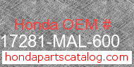 Honda 17281-MAL-600 genuine part number image