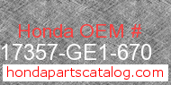 Honda 17357-GE1-670 genuine part number image