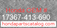 Honda 17367-413-690 genuine part number image