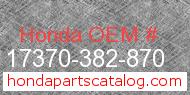Honda 17370-382-870 genuine part number image