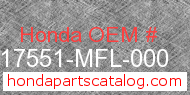 Honda 17551-MFL-000 genuine part number image