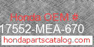 Honda 17552-MEA-670 genuine part number image