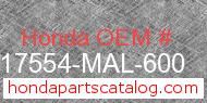 Honda 17554-MAL-600 genuine part number image