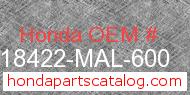 Honda 18422-MAL-600 genuine part number image