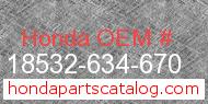 Honda 18532-634-670 genuine part number image