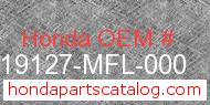 Honda 19127-MFL-000 genuine part number image